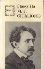 Yla, Stasys. M. K. Čiurlionis:  kūrėjas ir žmogus. - Vilnius, 1992. Knygos viršelis