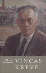 Zalatorius, Albertas. Vincas Krėvė: nebaigta monografija. - Vilnius, 2003. Knygos viršelis