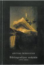 Arvydas Šeškevičius: bibliografijos rodyklė (1973-2003). - Kaunas, 2004. Knygos viršelis