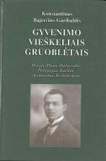 Bajerčius-Garibaldis, Konstantinas. - Gyvenimo vieškeliais gruoblėtais. - Vilnius, 2003. Knygos viršelis