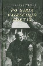 Linkevičius, Jonas. Po girią vaikščiojo poetas. - Vilnius, 2000. Knygos viršelis