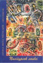 Janina Irena Truncaitė–Gruodienė. Nusišypsok saulei. – Alytus, 2001. Knygos viršelis