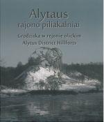 Alytaus rajono piliakalniai. - Vilnius, 2013. Knygos viršelis