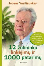Vasiliauskas, Juozas. 12 žolininko linkėjimų ir 1000 patarimų. - Vilnius, 2015. Knygos viršelis